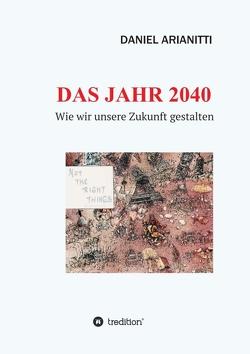 DAS JAHR 2040 von ARIANITTI,  DANIEL