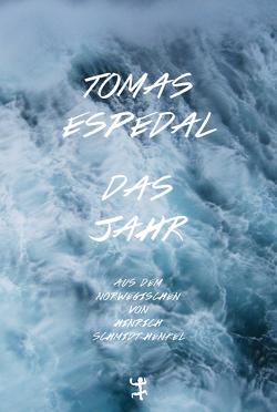 Das Jahr von Espedal,  Tomas, Schmidt-Henkel,  Hinrich