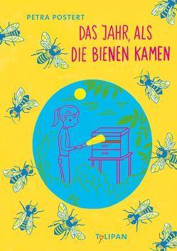 Das Jahr, als die Bienen kamen von Postert,  Petra, Spitzer,  Katja