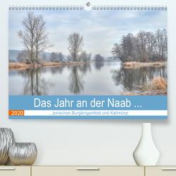 Das Jahr an der Naab zwischen Burglengenfeld und Kallmünz (Premium, hochwertiger DIN A2 Wandkalender 2020, Kunstdruck in Hochglanz) von Rinner,  Rudolf