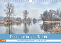 Das Jahr an der Naab zwischen Burglengenfeld und Kallmünz (Wandkalender 2020 DIN A4 quer) von Rinner,  Rudolf