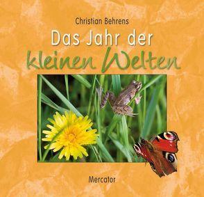 Das Jahr der kleinen Welten von Behrens,  Christian