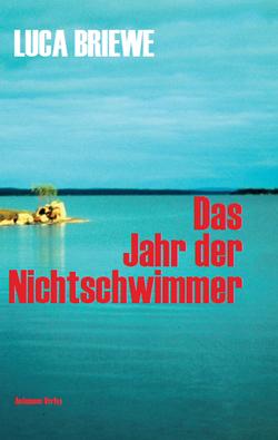 Das Jahr der Nichtschwimmer von Briewe,  Luca