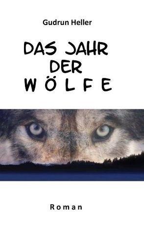 Das Jahr der Wölfe von Heller,  Gudrun
