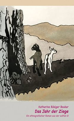 Das Jahr der Ziege von Bösiger Boukar,  Katharina
