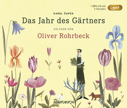 Das Jahr des Gärtners – Sonderausgabe (MP3-CD) von Capek,  Karel, Euler,  Marcela, Leffler,  Silke, Rohrbeck,  Oliver