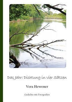 Das Jahr: Dichtung in vier Sätzen von Hewener,  Vera