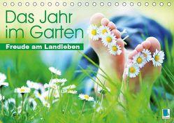 Das Jahr im Garten: Freude am Landleben (Tischkalender 2019 DIN A5 quer) von CALVENDO