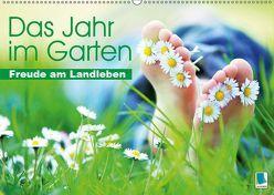 Das Jahr im Garten: Freude am Landleben (Wandkalender 2019 DIN A2 quer) von CALVENDO