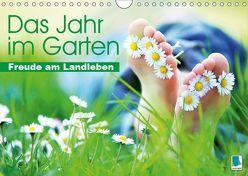 Das Jahr im Garten: Freude am Landleben (Wandkalender 2019 DIN A4 quer) von CALVENDO