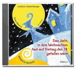 Das Jahr, in dem Weihnachten fast auf Freitag den 13. gefallen wäre von Schmittberger,  Andreas