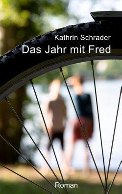 Das Jahr mit Fred von Schrader,  Kathrin