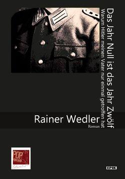 Das Jahr Null ist das Jahr Zwölf von Pop,  Traian, Wedler,  Rainer