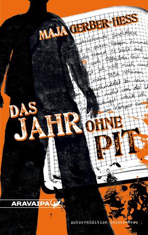 Das Jahr ohne Pit von Gerber-Hess,  Maja
