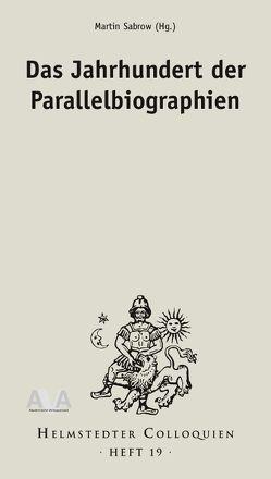 Das Jahrhundert der Parallelbiographien von Sabrow,  Martin