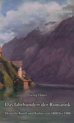 Das Jahrhundert der Romantik von Hauer,  Georg
