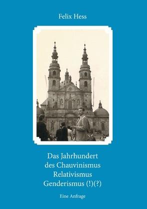 Das Jahrhundert des Chauvinismus … von Hess,  Felix