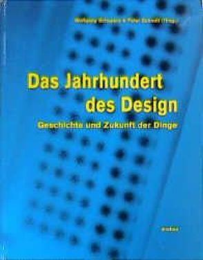 Das Jahrhundert des Design von Schepers,  Wolfgang, Schmitt,  Peter, Selle,  Gert, Siepmann,  Eckhard, Stürzebecher,  Jörg