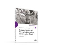 Das Jahrhundert des Kindes im Jahrhundert des bewegten Bildes von Donata,  Elschenbroich, Otto,  Schweitzer