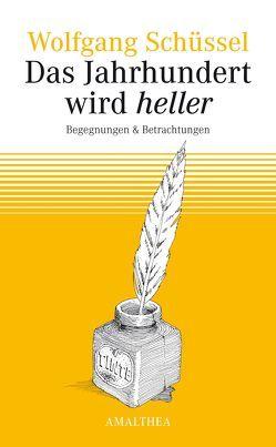 Das Jahrhundert wird heller von Schüssel,  Wolfgang
