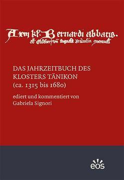 Das Jahrzeitbuch des Klosters Tänikon (ca. 1315 bis 1680) von Signori,  Gabriela
