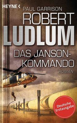 Das Janson-Kommando von Garrison,  Paul, Jakober,  Norbert, Ludlum,  Robert