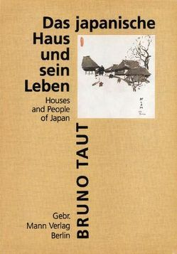 Das japanische Haus und sein Leben von Speidel,  Manfred, Taut,  Bruno