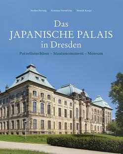 Das Japanische Palais in Dresden von Friedrichs,  Kristina, Hertzig,  Stefan, Karge,  Henrik