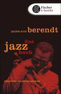Das Jazzbuch von Berendt,  Joachim-Ernst, Huesmann,  Günther