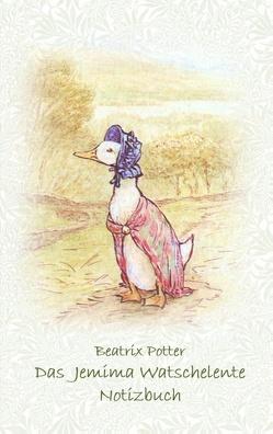 Das Jemima Watschelente Notizbuch ( Peter Hase ) von Potter,  Beatrix, Potter,  Elizabeth M.
