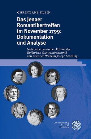 Das Jenaer Romantikertreffen im November 1799: Dokumentation und Analyse von Klein,  Christiane