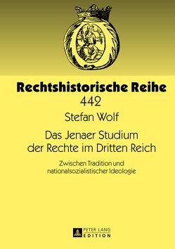 Das Jenaer Studium der Rechte im Dritten Reich von Wolf,  Stefan