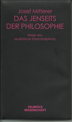 Das Jenseits der Philosophie von Mitterer,  Josef