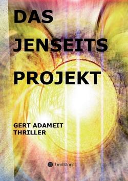 Das Jenseits Projekt von Adameit,  Gert