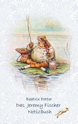 Das Jeremy Fischer Notizbuch ( Peter Hase ) von Potter,  Beatrix, Potter,  Elizabeth M.
