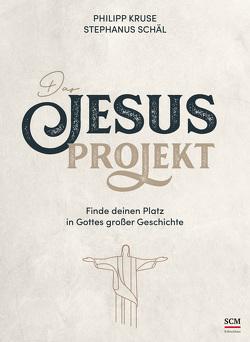 Das Jesus-Projekt von Kruse,  Philipp, Schäl,  Stephanus
