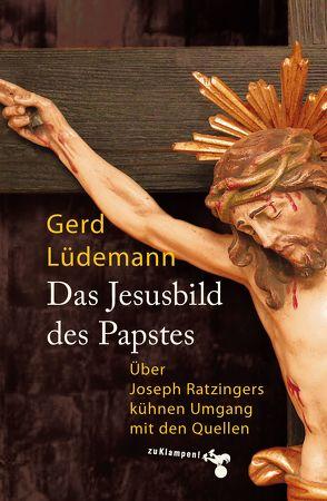 Das Jesusbild des Papstes von Lüdemann,  Gerd