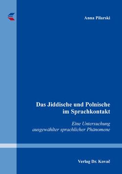 Das Jiddische und Polnische im Sprachkontakt von Pilarski,  Anna