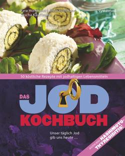 Das Jod-Kochbuch von Hoffmann,  Anno, Hoffmann,  Kyra, Kauffmann,  Sascha