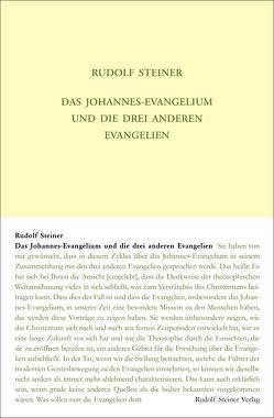 Das Johannes-Evangelium und die drei anderen Evangelien von Rudolf Steiner Nachlassverwaltung, Steiner,  Rudolf, Zehnter,  Hans-Christian