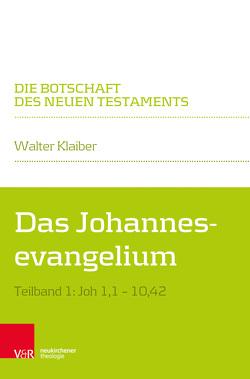 Das Johannesevangelium von Klaiber,  Walter