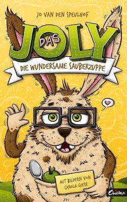 Das Joly – Die wundersame Sauberzuppe von Giese,  Carola, van den Speulhof,  Jo