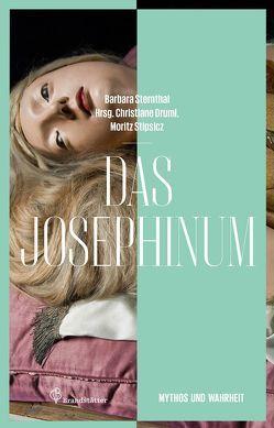 Das Josephinum von Druml,  Christiane, Sternthal,  Barbara