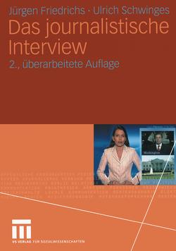 Das journalistische Interview von Friedrichs,  Juergen, Schwinges,  Ulrich