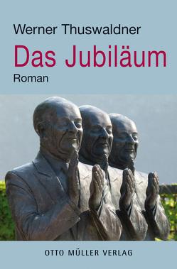 Das Jubiläum von Thuswaldner,  Werner