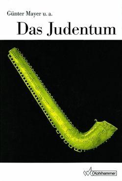 Das Judentum von Antes,  Peter, Cancik,  Hubert, Gladigow,  Burkhard, Greschat,  Martin, Mayer,  Günter, Tilly,  Michael, Trepp,  Leo