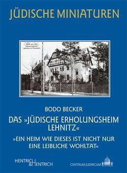 """Das """"Jüdische Erholungsheim Lehnitz"""" von Becker,  Bodo"""