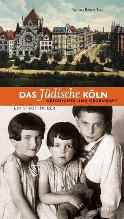 Das jüdische Köln von Becker-Jàkli,  Barbara