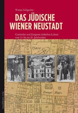 Das jüdische Wiener Neustadt von Sulzgruber,  Werner