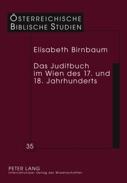 Das Juditbuch im Wien des 17. und 18. Jahrhunderts von Birnbaum,  Elisabeth